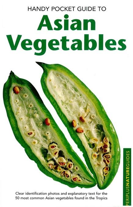 Handy Pocket Guide to Asian Vegetables EB9781462907137
