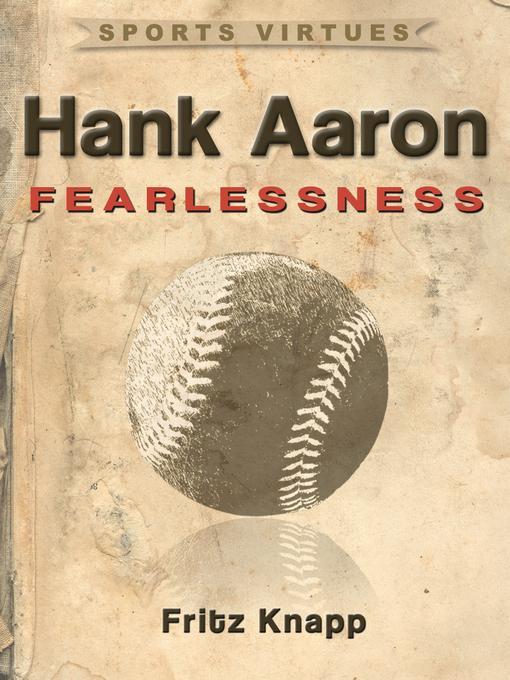 Hank Aaron: Fearlessness EB9781619840577