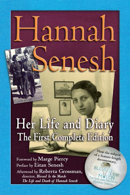 Hannah Senesh: Her Life and Diary, the First Complete Edition EB9781580235754