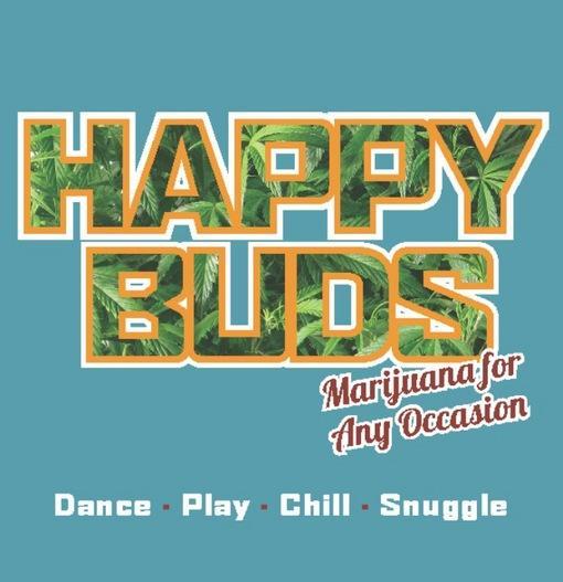 Happy Buds: Marijuana for Any Occasion EB9781936807086