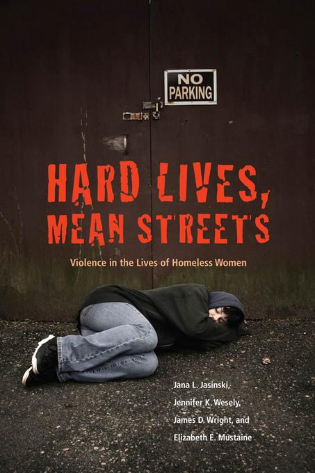 Hard Lives, Mean Streets: Violence in the Lives of Homeless Women EB9781555537326