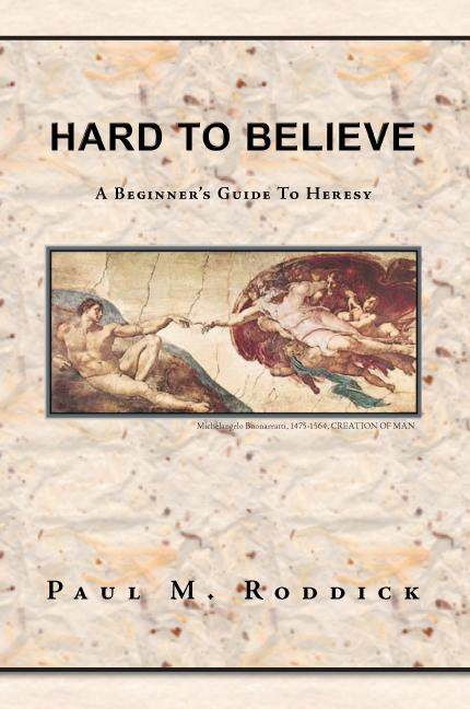 Hard to Believe:A Beginner's Guide to Heresy EB9781425198831