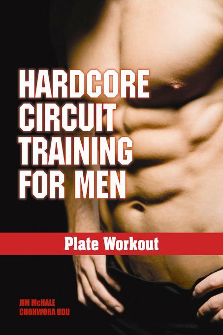 Hardcore Circuit Training for Men: Plate Workout EB9781936910366
