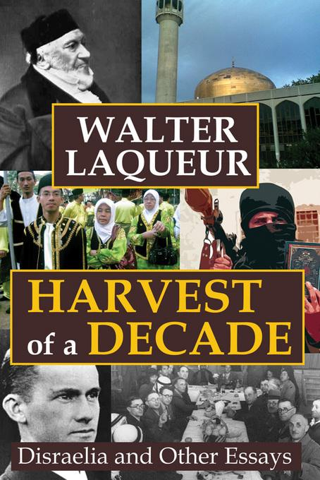 Harvest of a Decade: Disraelia and Other Essays EB9781412845557