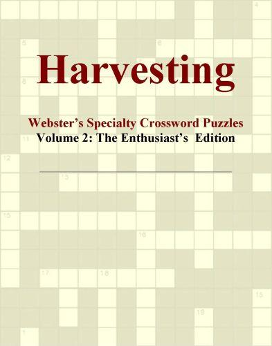 Harvesting - Webster's Specialty Crossword Puzzles, Volume 2: The Enthusiast's  Edition EB9781114009974