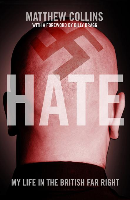 Hate: My Life in the British Far Right EB9781849542029