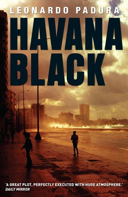 Havana Black: A Lieutenant Mario Conde Mystery EB9781904738879