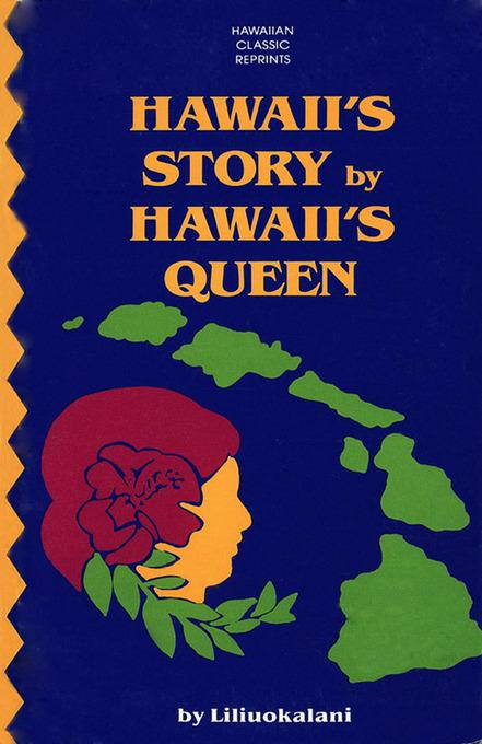 Hawaii's Story by Hawaii's Queen EB9781462901975