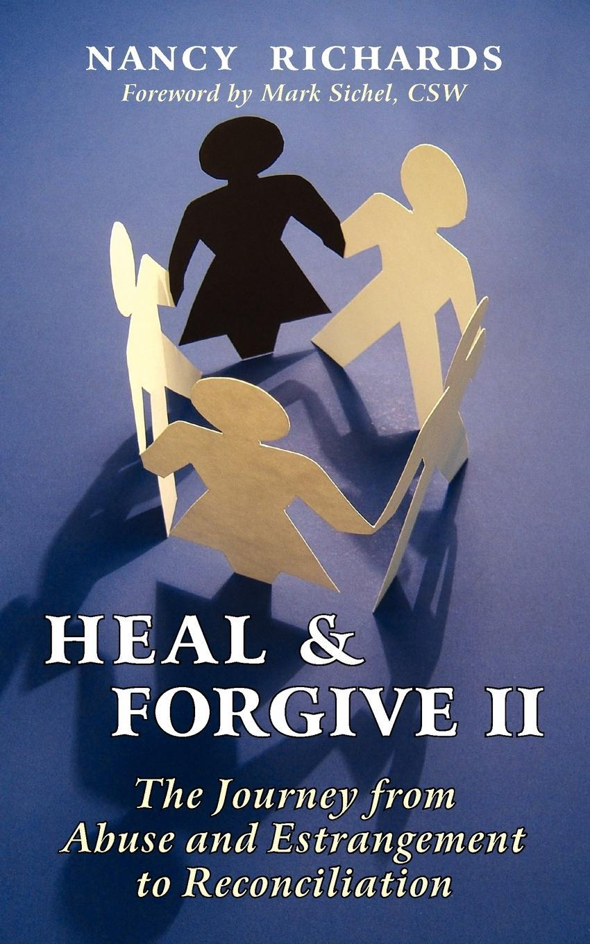 Heal and Forgive II: The Journey from Abuse and Estrangement to Reconciliation EB9781577333029