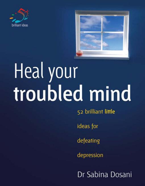 Heal your troubled mind EB9781907518133
