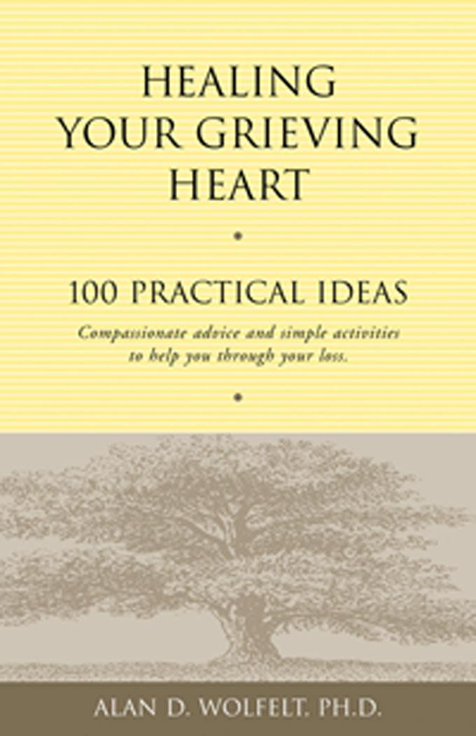 Healing Your Grieving Heart: 100 Practical Ideas EB9781617220753
