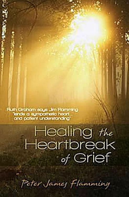 Healing the Heartbreak of Grief EB9781426726545