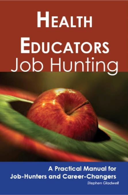Health Educators: Job Hunting - A Practical Manual for Job-Hunters and Career Changers EB9781743043059