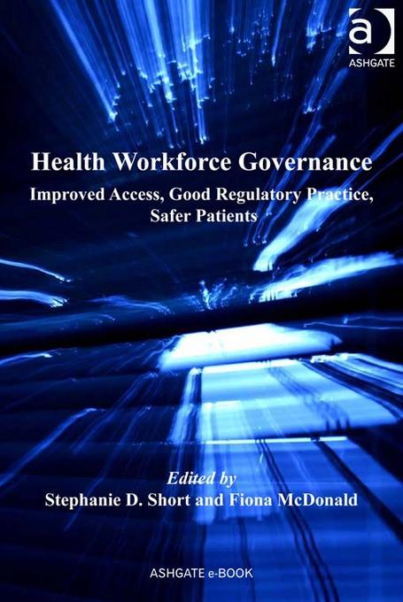Health Workforce Governance: Improved Access, Good Regulatory Practice, Safer Patients EB9781409429227