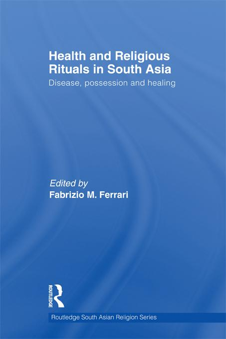 Health and Religious Rituals in South Asia EB9781136846281
