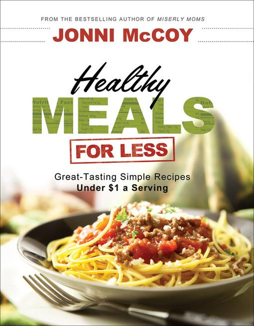 Healthy Meals for Less: Great-Tasting Simple Recipes Under $1 a Serving EB9781441210876