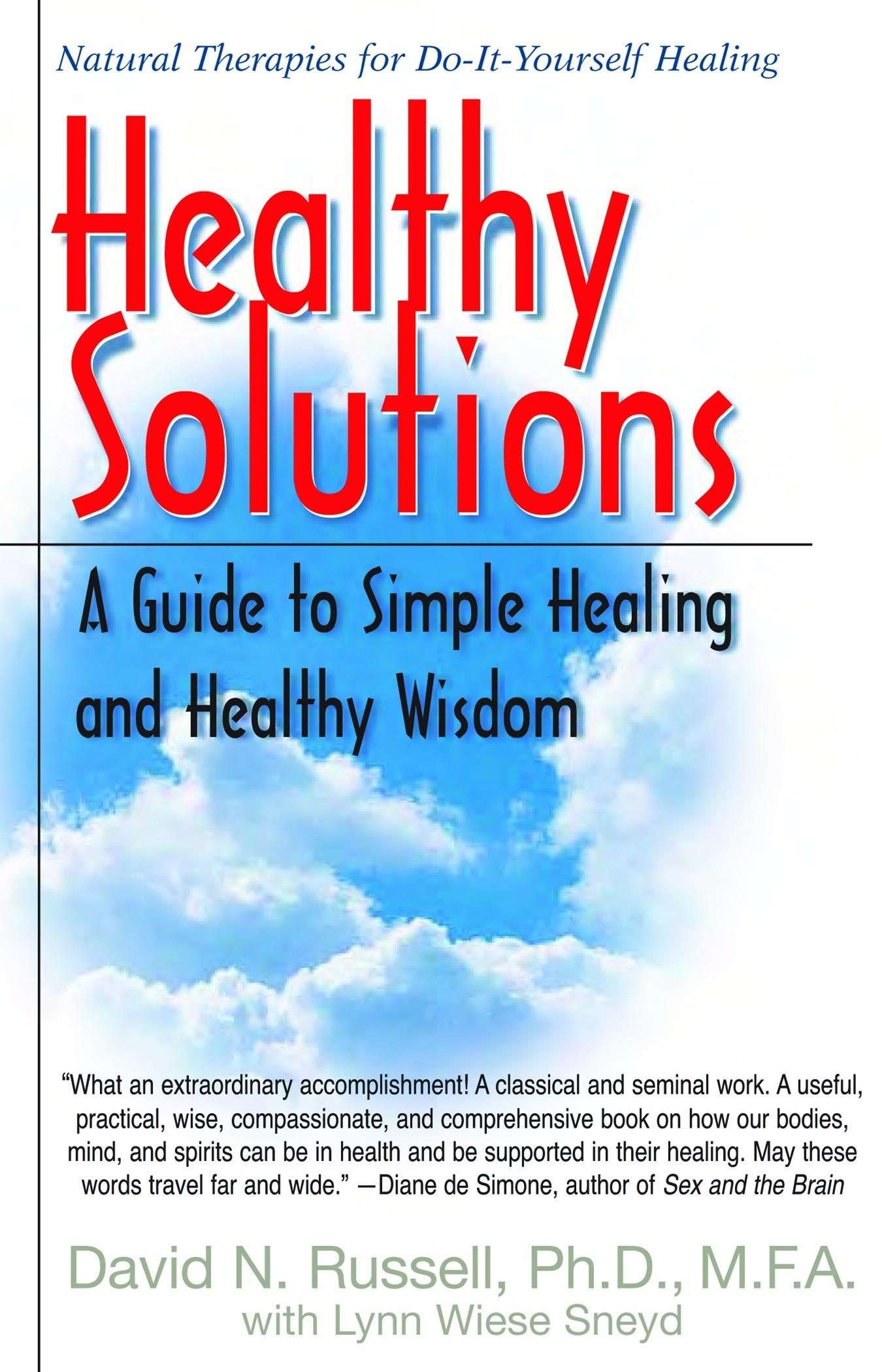 Healthy Solutions: A Guide to Simple Healing and Healthy Wisdom EB9781458712707