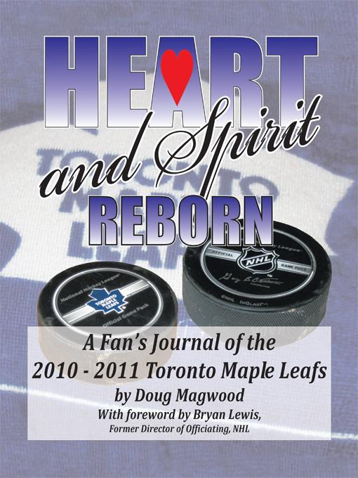 Heart and Spirit Reborn: A Fan's Journal of the 2010-2011 Toronto Maple Leafs EB9781426978951