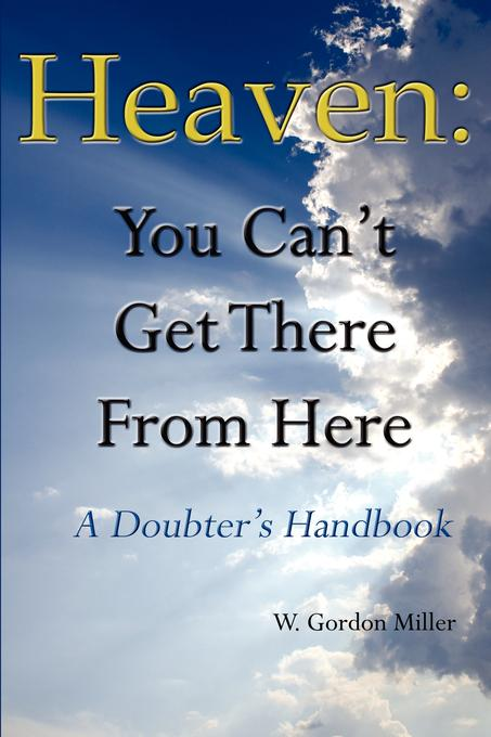 Heaven: You Can't Get There From Here EB9781607467243