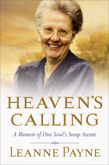 Heaven's Calling: A Memoir of One Soul's Steep Ascent EB9781585587445