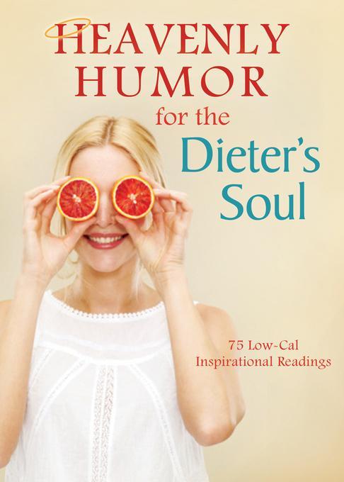 Heavenly Humor for the Dieter's Soul EB9781607426240