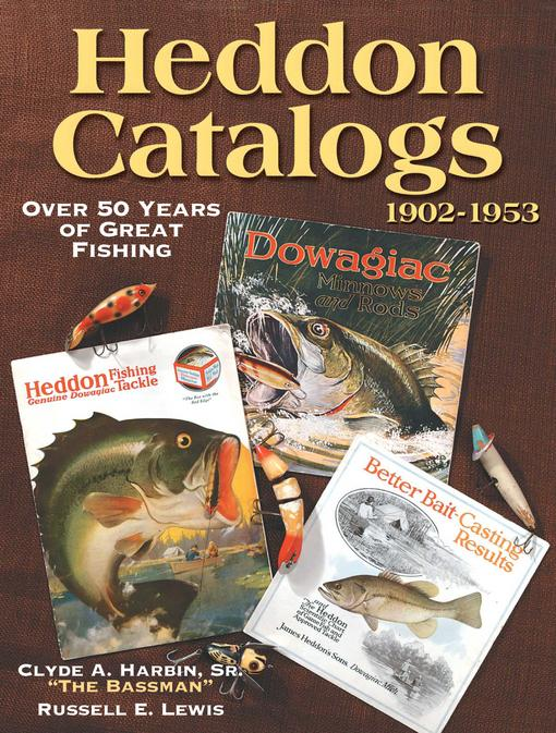 Heddon Catalogs 1902-1953 EB9781440224522