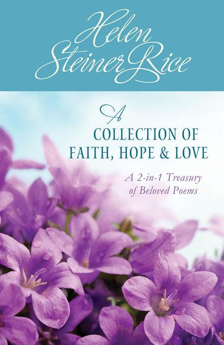 Helen Steiner Rice: A Collection of Faith, Hope, and Love EB9781620294345
