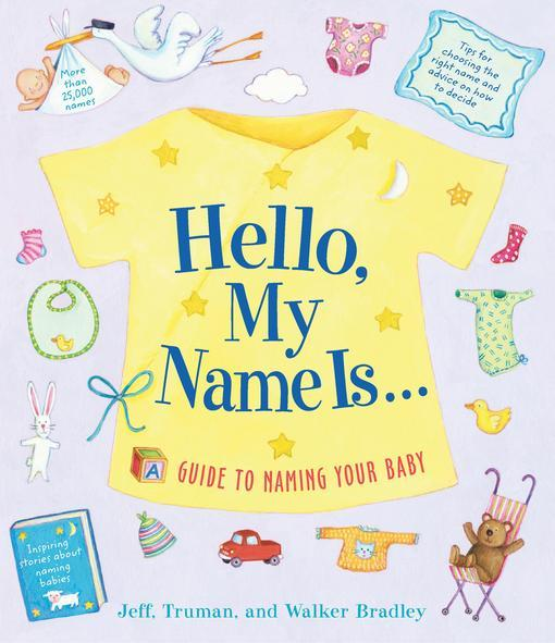 Hello, My Name Is...: A Guide to Naming Your Baby EB9781558326019