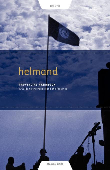 Helmand Provincial Handbook: A Guide to the People and the Province EB9781936336364