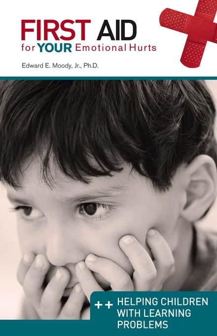 Helping Children with Learning Problems: First Aid for Your Emotional Hurts EB9781614840640