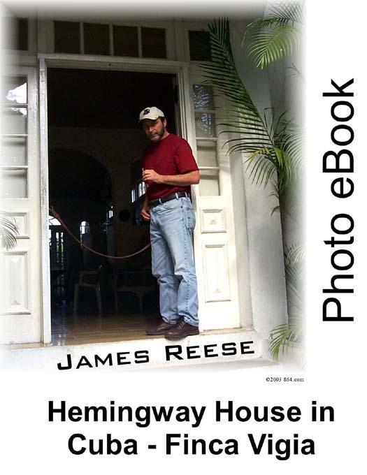 Hemingway House in Cuba - Finca Vigia - Photo eBook EB9781932572001