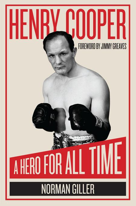 Henry Cooper: A Hero For All Time EB9781849544252