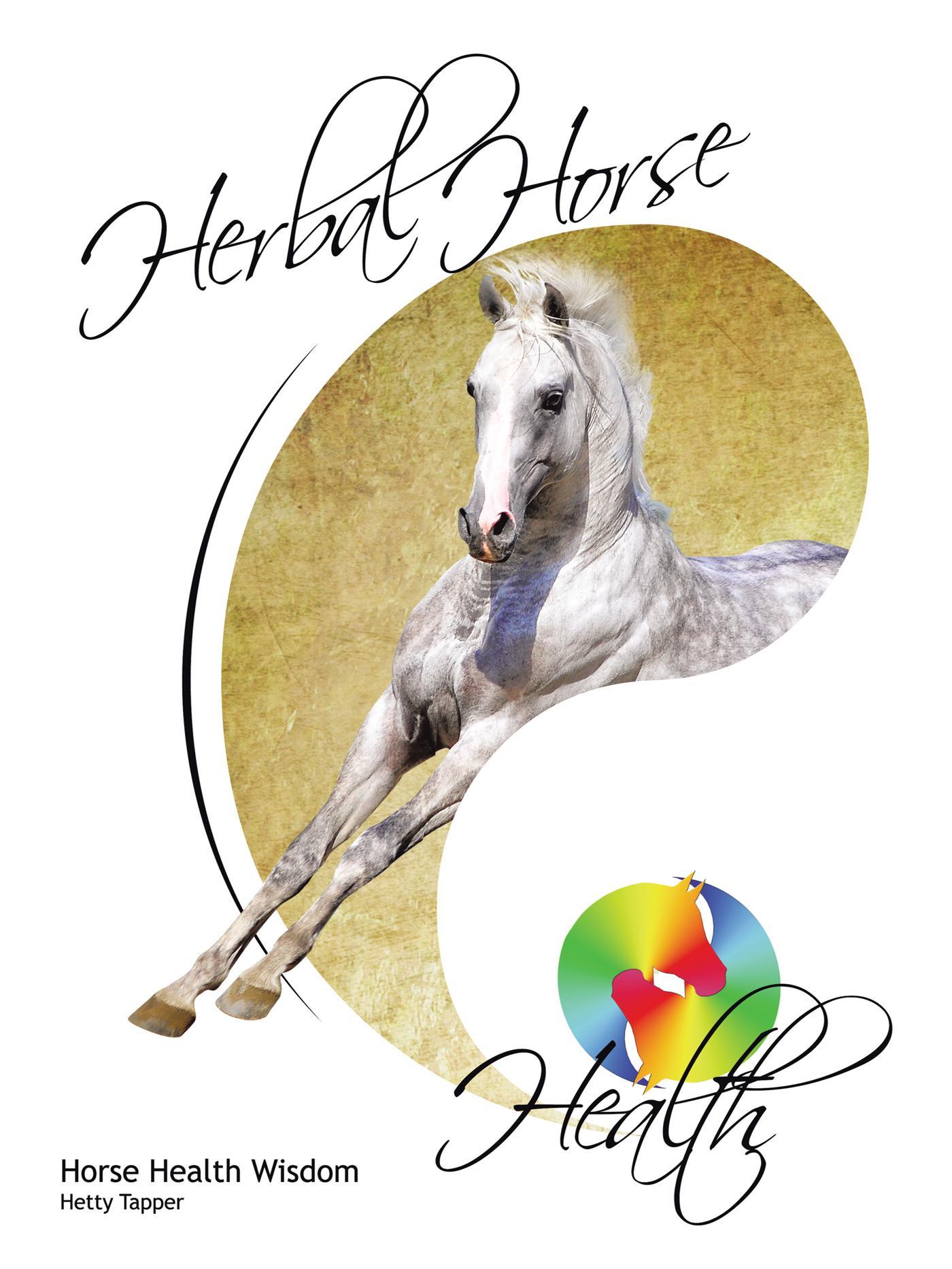 Herbal Horse Health: Horse Health Wisdom EB9781466926950