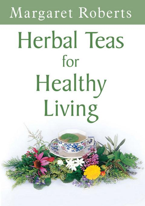 Herbal Teas for Healthy Living EB9781431700707