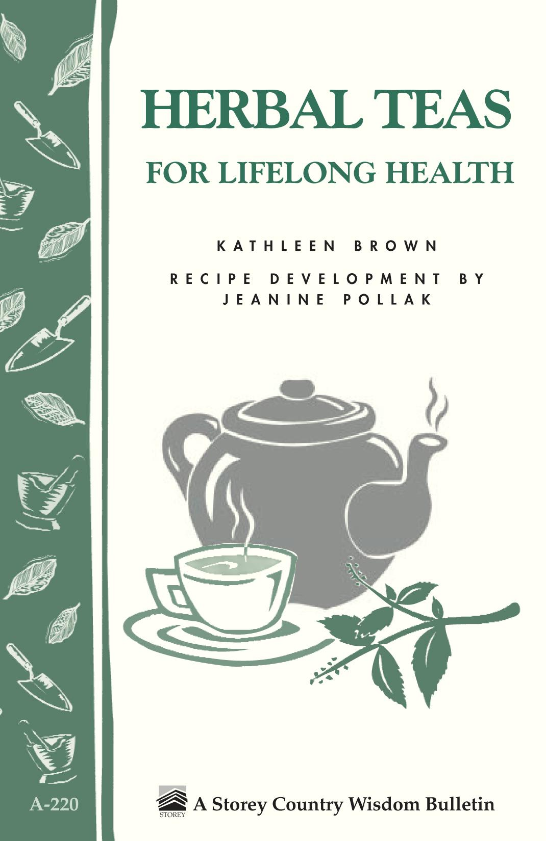 Herbal Teas for Lifelong Health: Storey's Country Wisdom Bulletin A-220 EB9781603423427