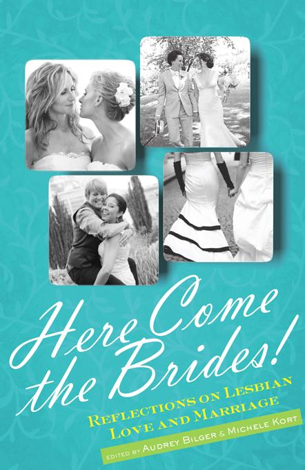 Here Come the Brides!: Reflections on Lesbian Love and Marriage EB9781580054508