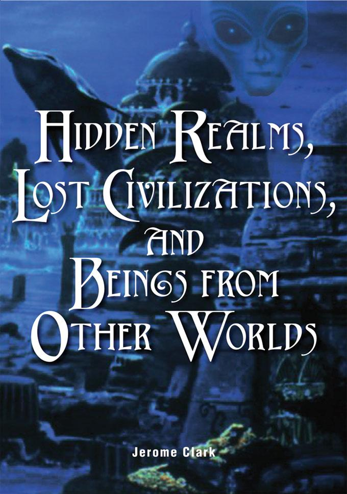 Hidden Realms, Lost Civilizations, and Beings from Other Worlds EB9781578593385