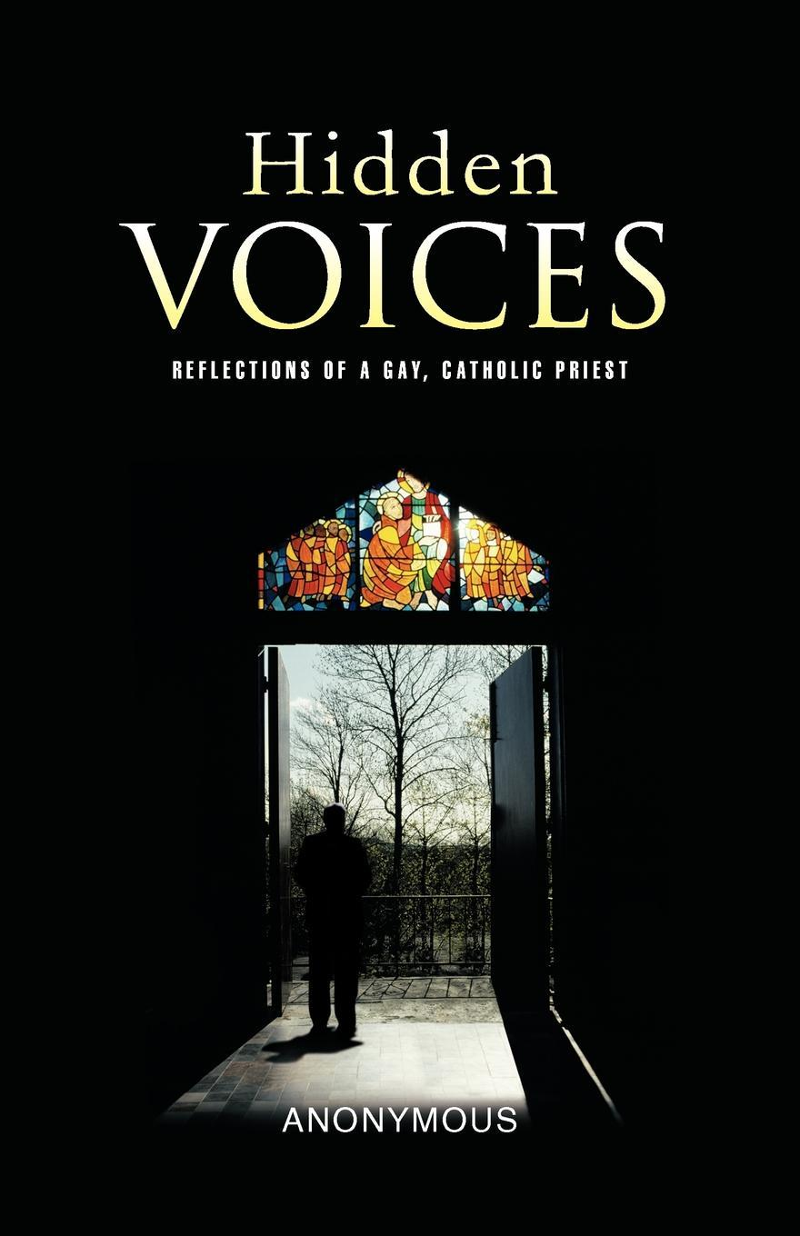 Hidden Voices: Reflections of a Gay, Catholic Priest EB9781466907843