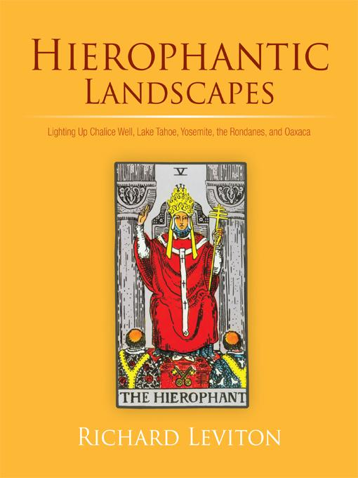 Hierophantic Landscapes: Lighting Up Chalice Well, Lake Tahoe, Yosemite, the Rondanes, and Oaxaca EB9781462054152