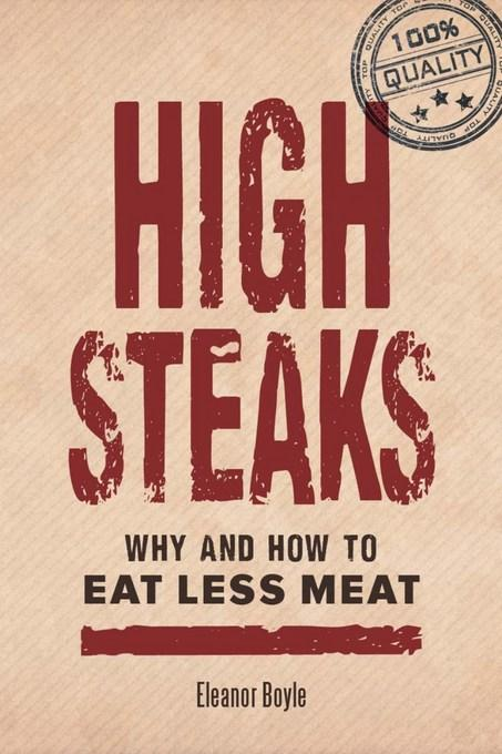 High Steaks: Why and How to Eat Less Meat EB9781550924992
