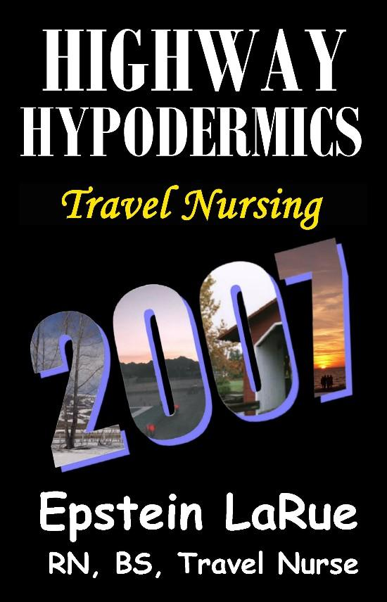 Highway Hypodermics: Travel Nursing 2007 EB9781932993660
