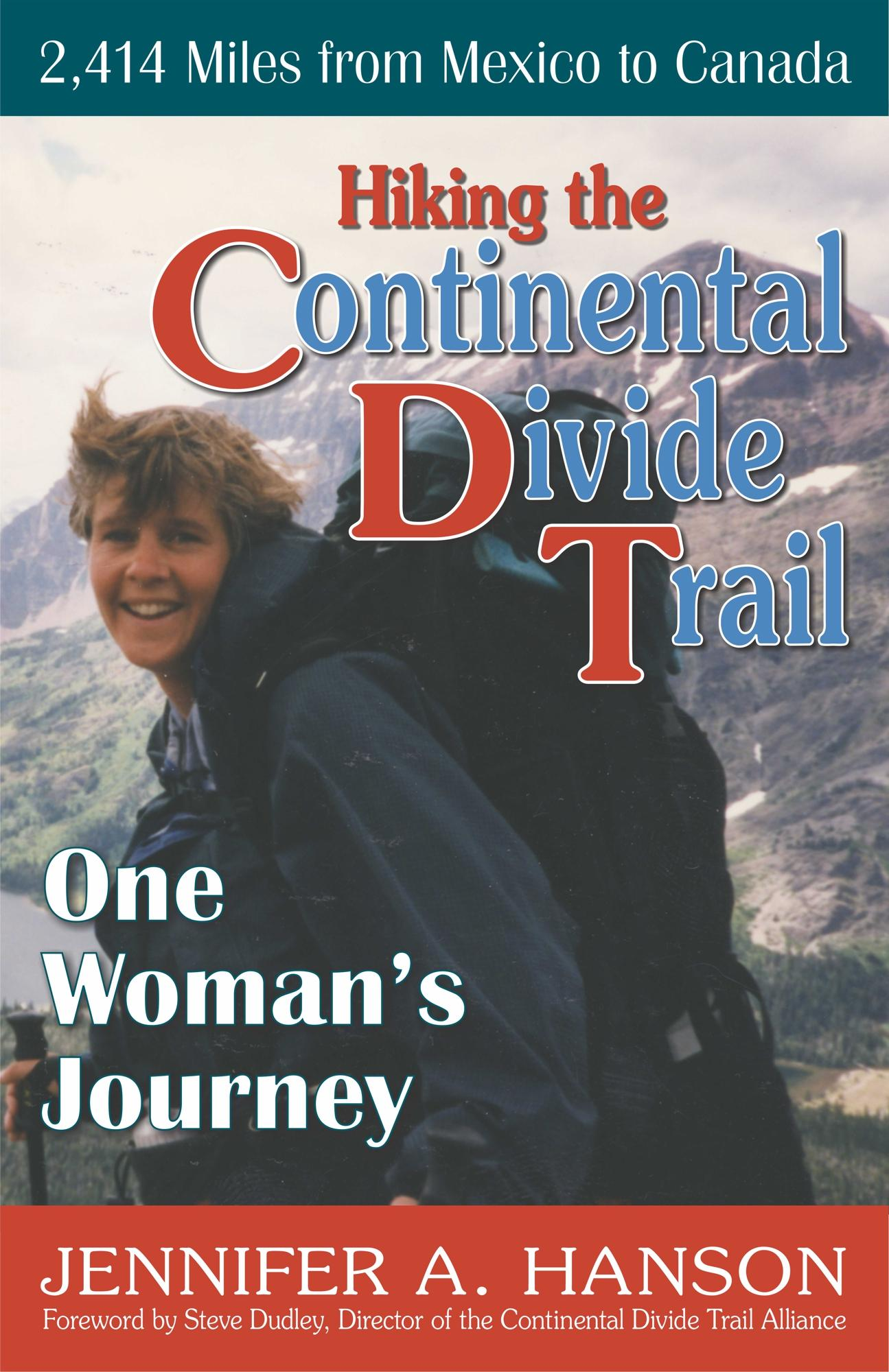 Hiking the Continental Divide Trail: One Woman's Journey EB9781568251455