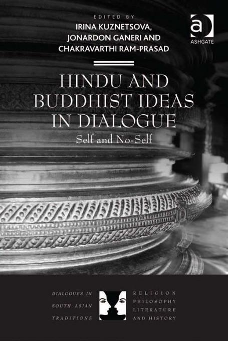 Hindu and Buddhist Ideas in Dialogue: Self and No-Self EB9781409443551