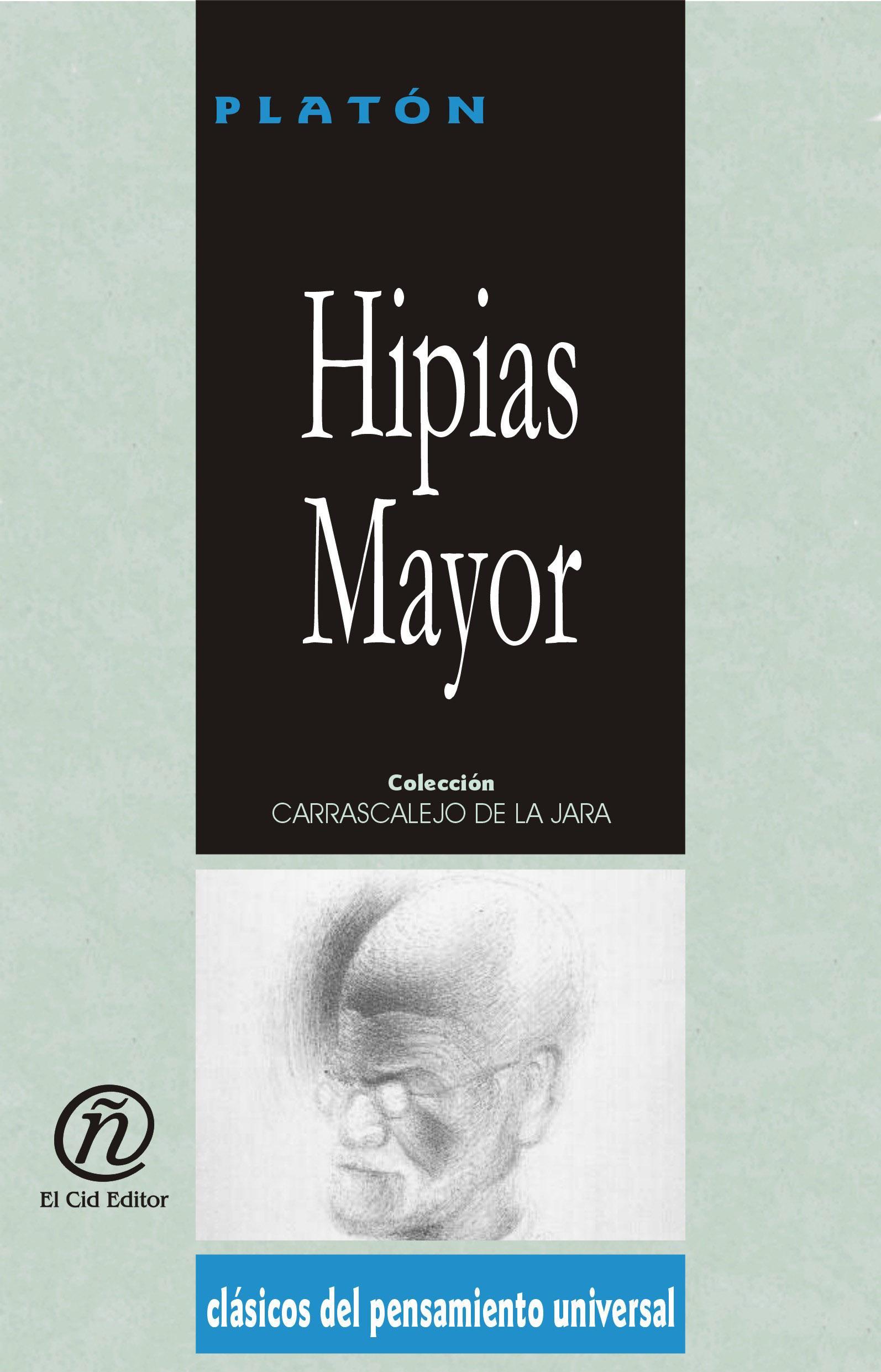 """Hipias Mayor: Colecci?n de Cl?sicos del Pensamiento Universal """"Carrascalejo de la Jara"""""""