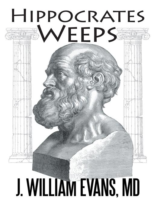 Hippocrates Weeps: An Indictment of Changes for the American Health-Care System EB9781469777023
