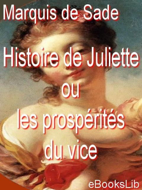 Histoire de Juliette ou les prosp?rit?s du vice EB9781412118699