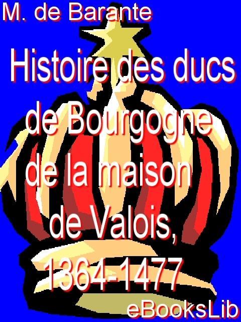 Histoire des ducs de Bourgogne de la maison de Valois, 1364-1477 EB9781554499663