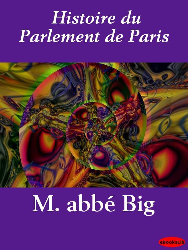 Histoire du Parlement de Paris EB9781412194839