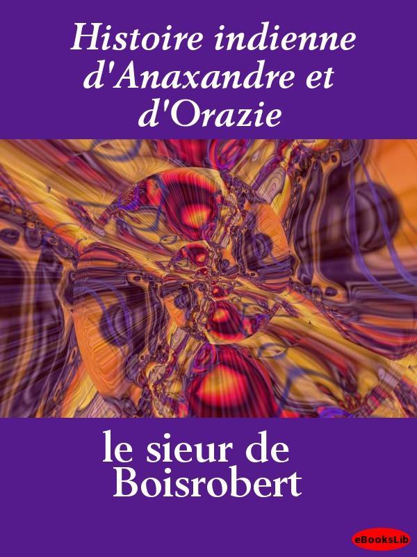 Histoire indienne d'Anaxandre et d'Orazie EB9781412190732