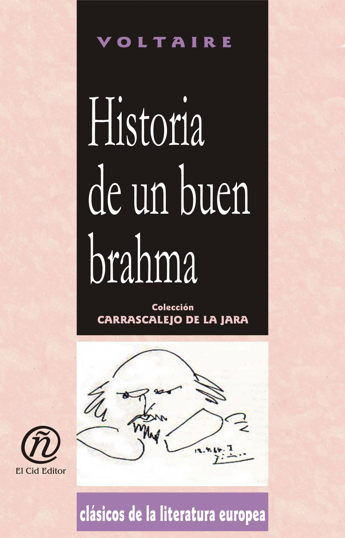 Historia de un buen brahma: Colecci?n de Cl?sicos de la Literatura Europea